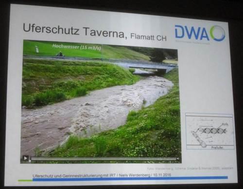Zum Schluss noch gute Vorträge zur uferschonenden und lebensraumverbessernden Wirkung des Instream River Training - hier ein Hochwasserdurchgang.
